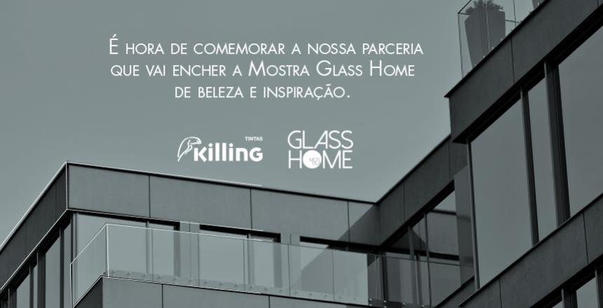 IMG[Killing é fornecedora oficial da Mostra Glass Home 2019]